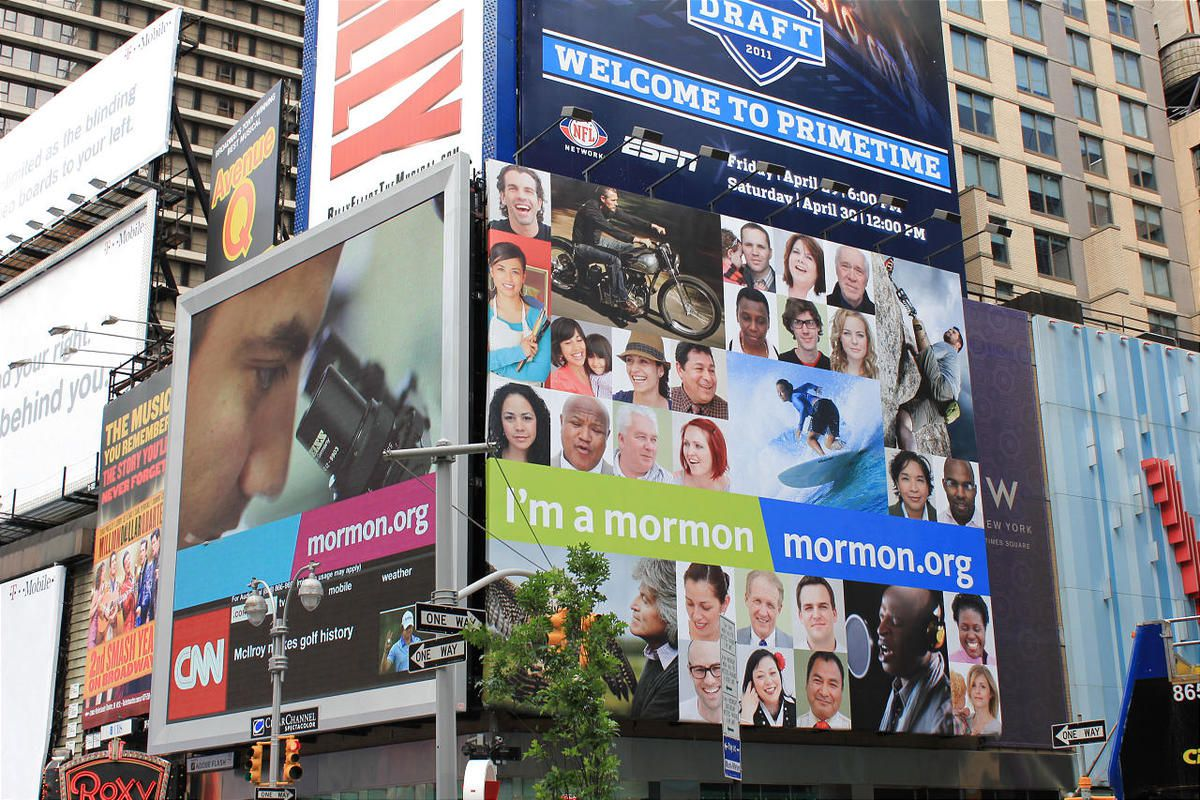 """Billboards in Times Square, signs on taxi tops and ads in subways feature a few of the 14 million members of The Church of Jesus Christ of Latter-day Saints with the statement """"I'm a Mormon."""""""