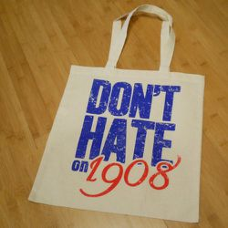 """""""Don't Hate on 1908"""""""