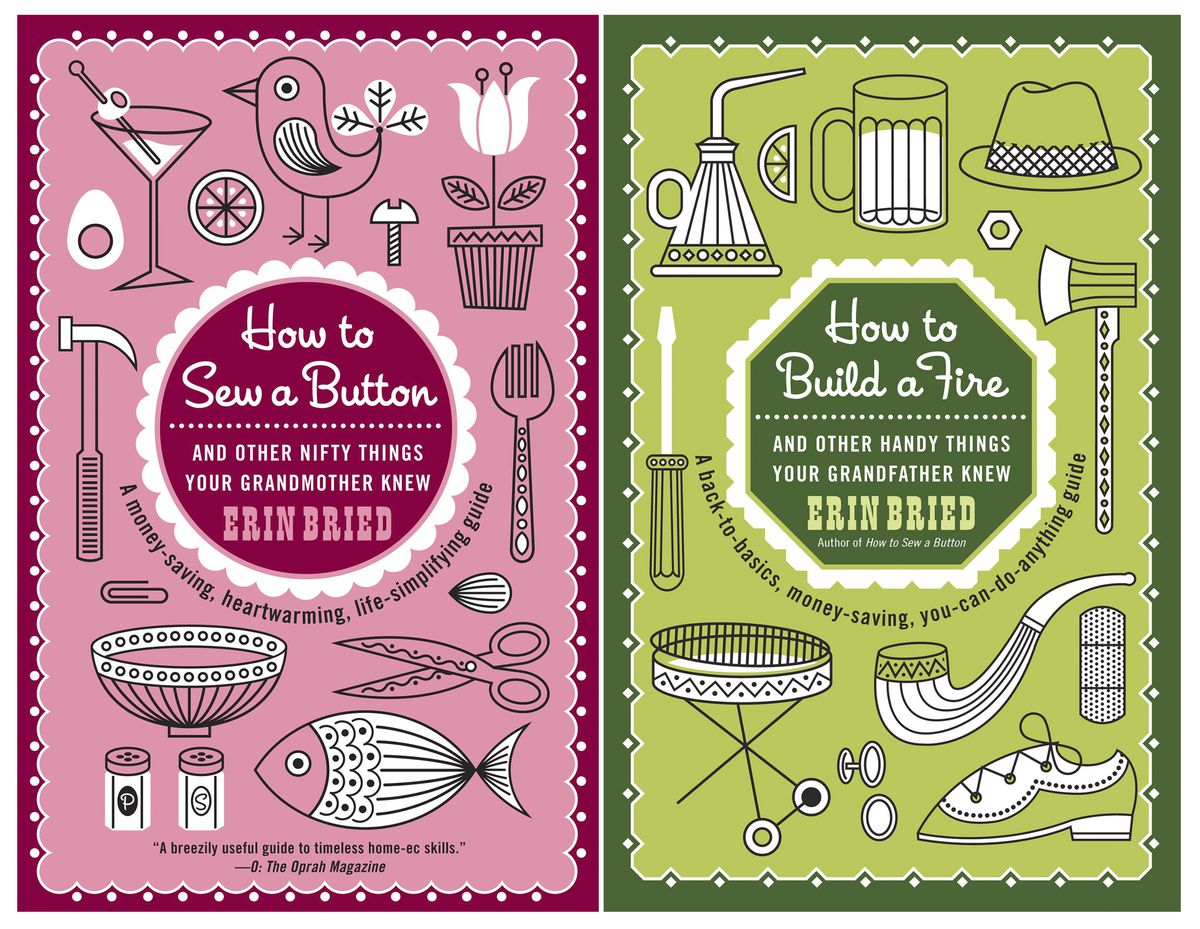 """This combination photo shows the covers of """"How to Sew a Button: And Other Nifty Things Your Grandmother Knew,"""" and """"How to Build a Fire: And Other Handy Things Your Grandfather Knew,"""" both by Erin Bried."""