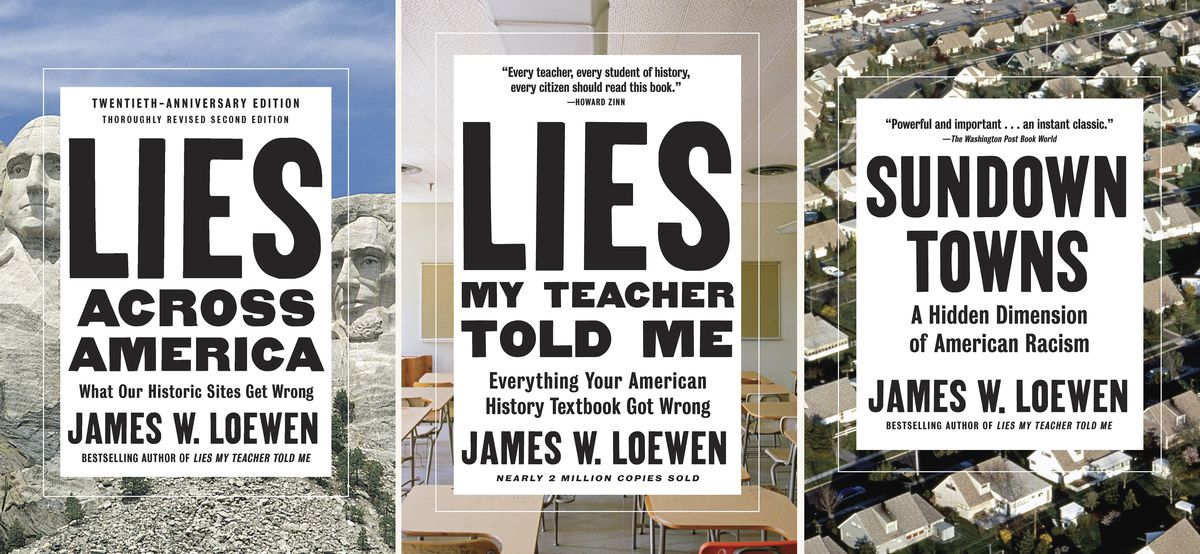 """This combination photo of book covers provided by The New Press shows three titles by James W. Loewen, including from left, """"Lies Across America: What Our Historic Sites Get Wrong,"""" """"Lies My Teacher Told Me: Everything Your American History Textbook Got Wrong"""" and """"Sundown Towns: A Hidden Dimension of American Racism."""""""
