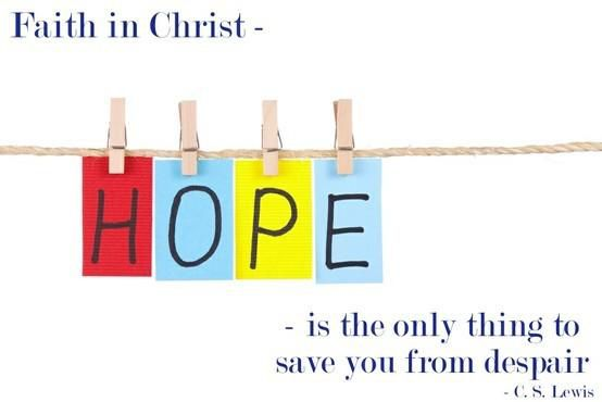 """Faith in Christ is the only thing to save you from despair."" — C.S. Lewis"