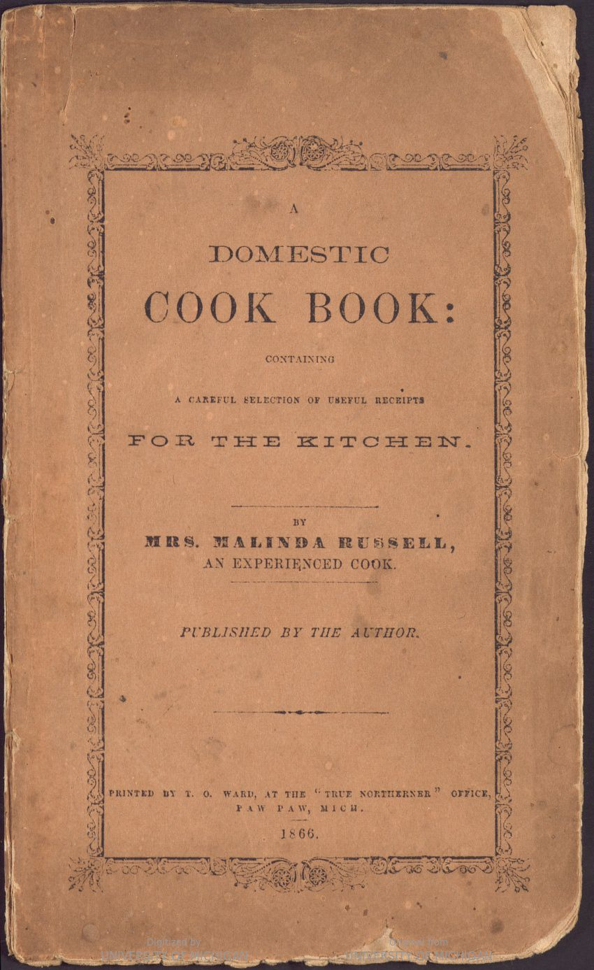 "A worn paperback book cover that reads ""A Domestic Cookbook : containing a careful selection of useful receipts for the kitchen by Mrs. Malinda Russell, an experienced cook; published by the author"""