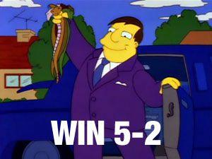 Win 5-2 (Whacking Day)