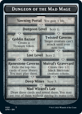 Dungeon of the Mad Mage is massive, and will require seven ventures to complete. At the end you draw three cards and cast one without paying its cost.