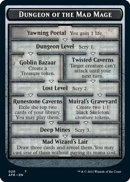 Dungeon of the Mad Mage este imens și va necesita șapte proiecte pentru a fi finalizate.  La final, trageți trei cărți și aruncați una fără a plăti pentru aceasta.
