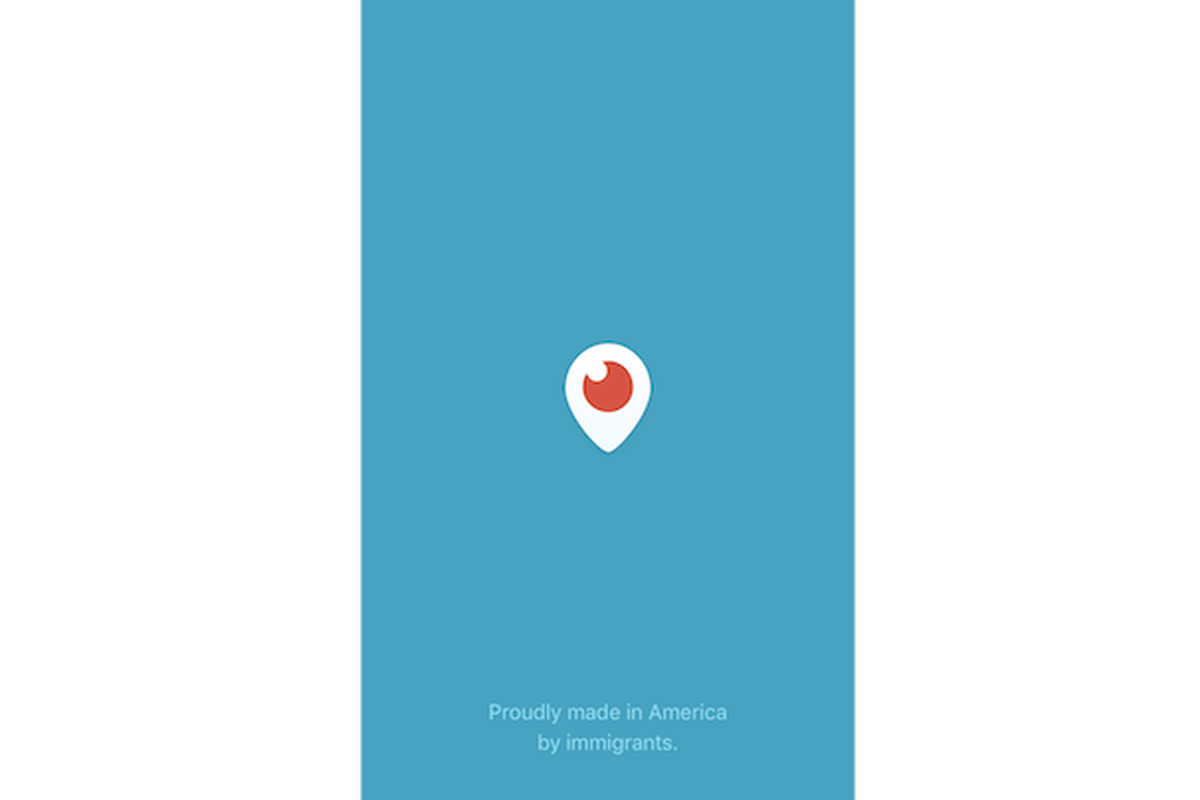 Periscope adds 'Proudly made in America by immigrants' to