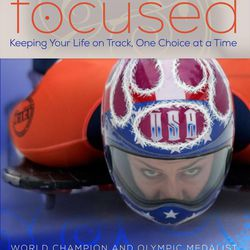 """""""Focused: Keeping Your Life on Track, One Choice at a Time"""" is by Olympian Noelle Pikus Pace."""