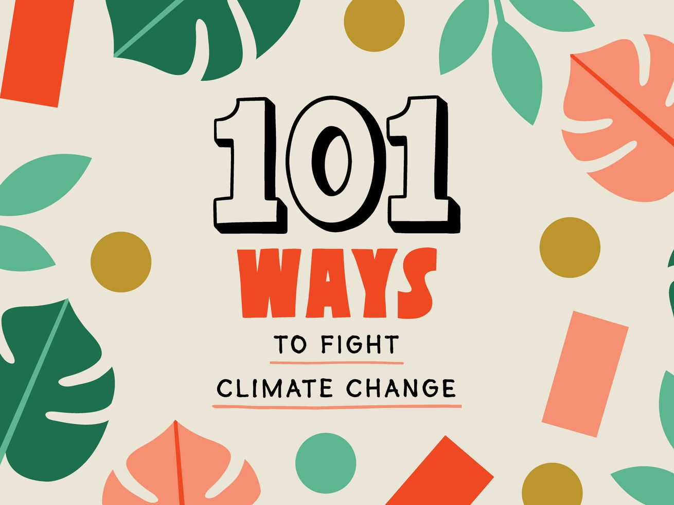 Leaves in various colors on a beige background. In the center are the words: 101 ways to fight climate change. This is an illustration.