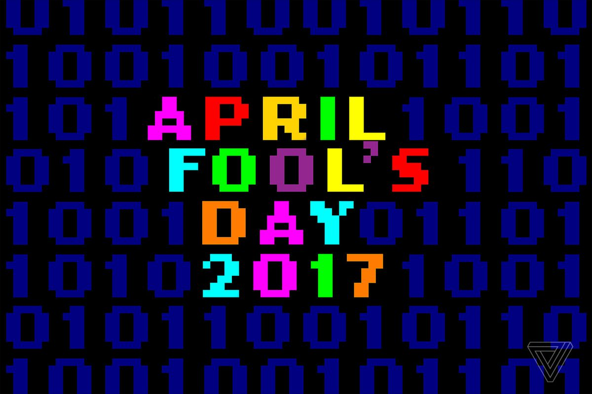 Every Day Seems To Be April Fools Day >> April Fools Day 2017 The Best And Worst Pranks The Verge