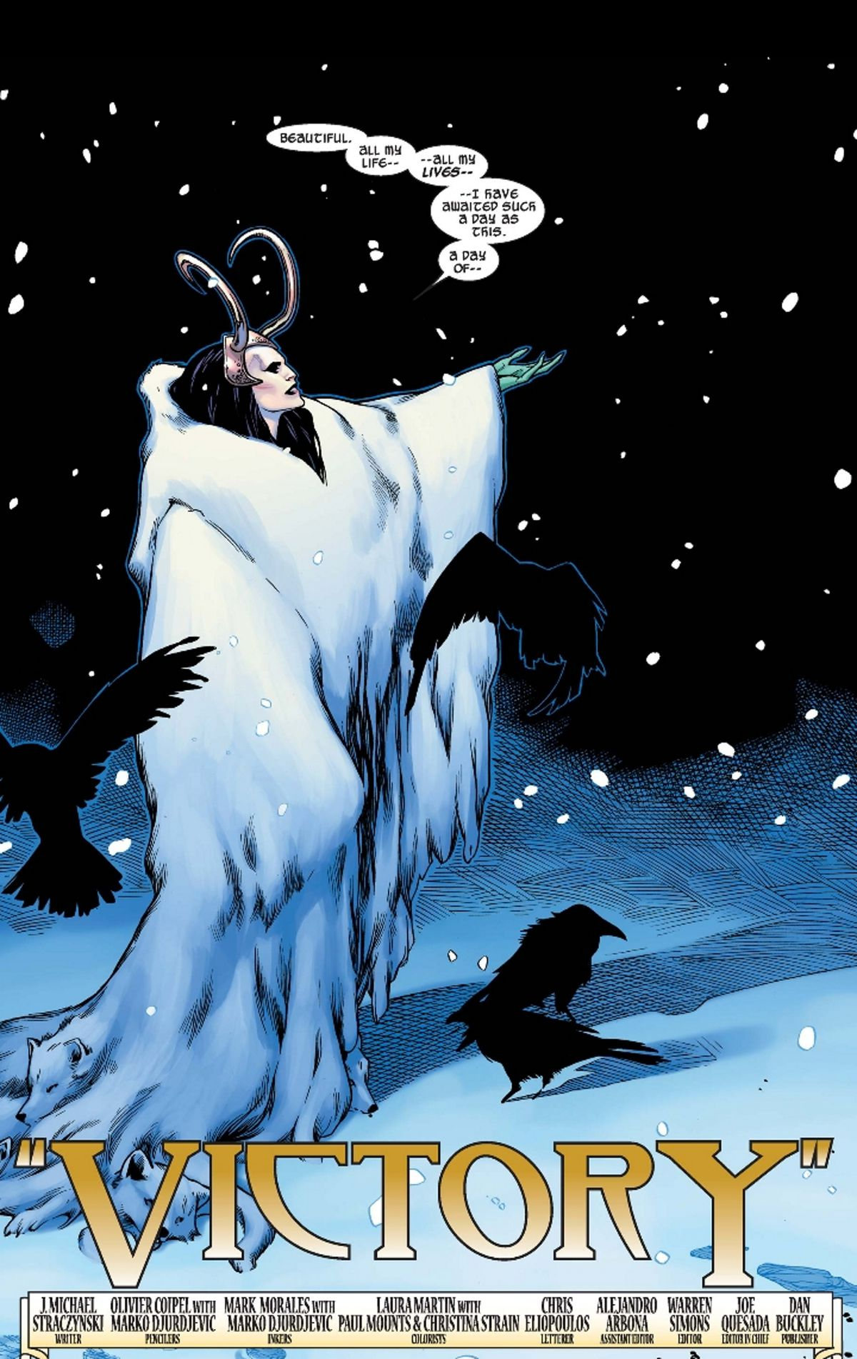 Lady Loki catches snowflakes and muses evil-y about her victory, wearing a horned circlet and a giant white fur coat.