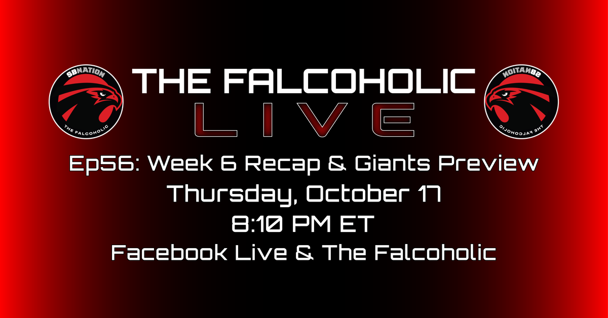 The Falcoholic Live: Ep56 - Week 6 Recap & Giants Preview