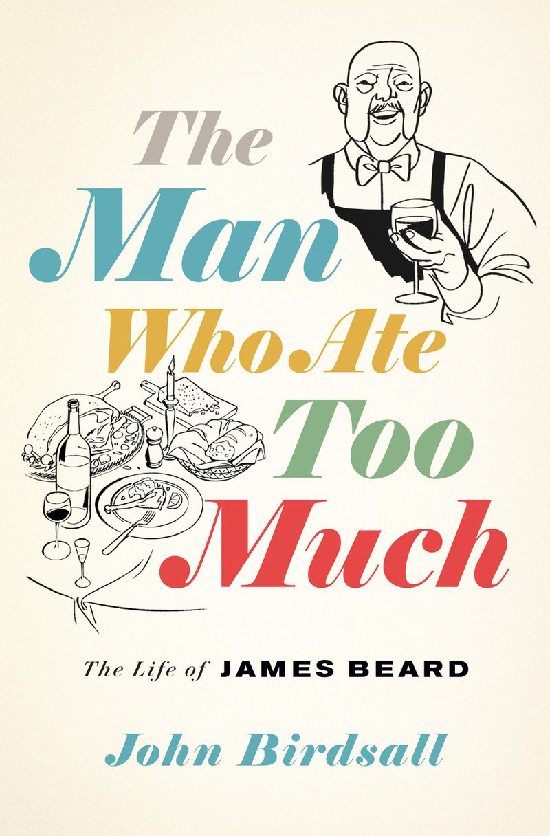 A book cover with a line drawing of a man in a apron and bowtie with a glass of wine and a plate of food and the title The Man Who Ate Too Much in colorful typography