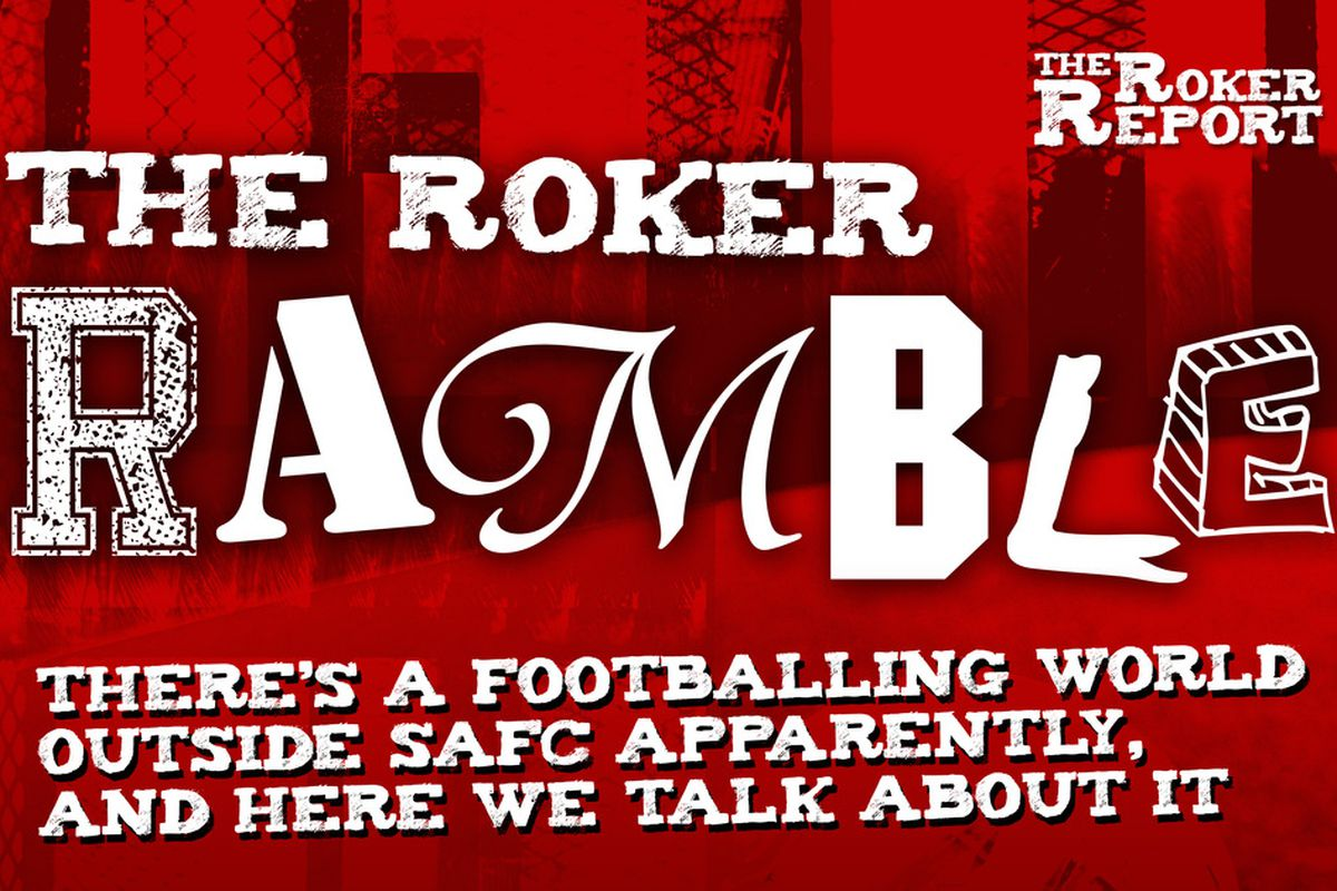 The Roker Ramble concerns life away from the club. A breath of fresh air if you will.
