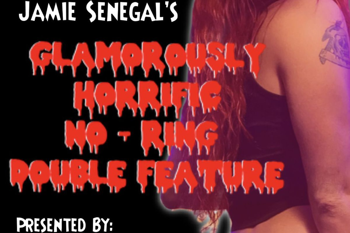Poster for NPU Jamie Senegal's Glamorously Horrific No Ring Double Feature