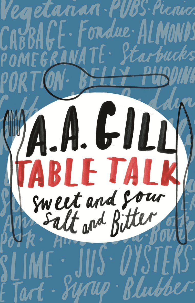 Table Talk by AA Gill