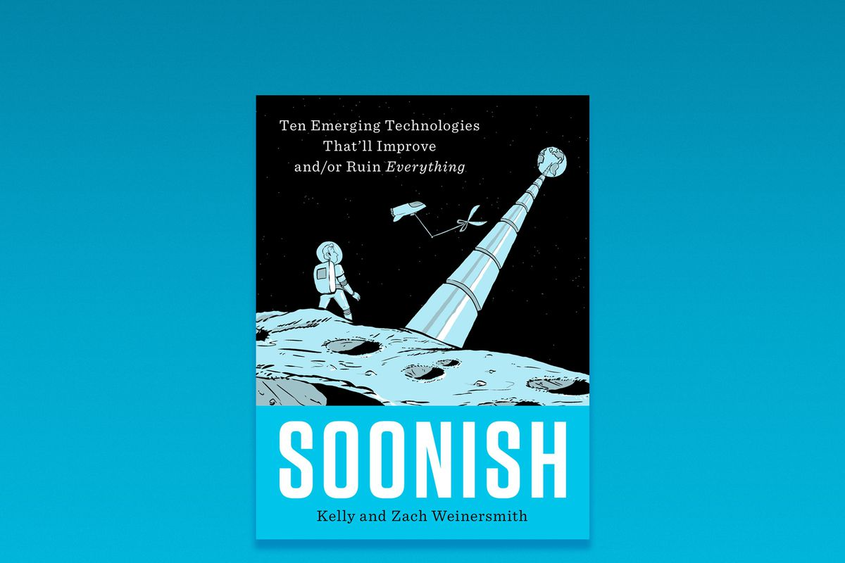 77d8e52285b Soonish: Zach and Kelly Weinersmith on 10 technologies that will change  everything