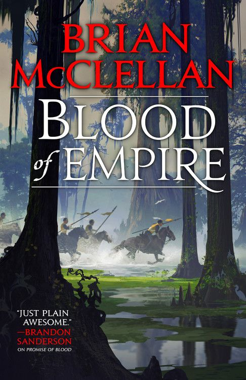 Blood of Empire by Brian McClellan cover with troops riding on horseback through a forest