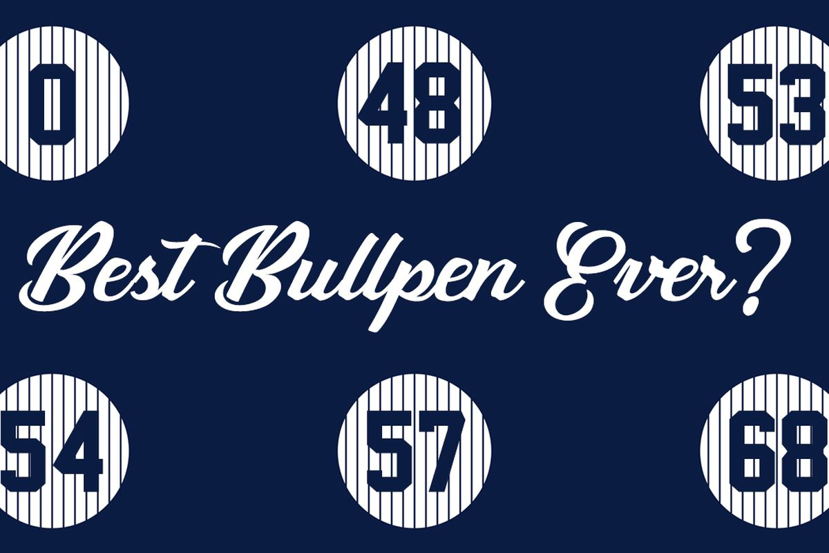 18a65fdc91782 Have the Yankees assembled the best bullpen in baseball history ...