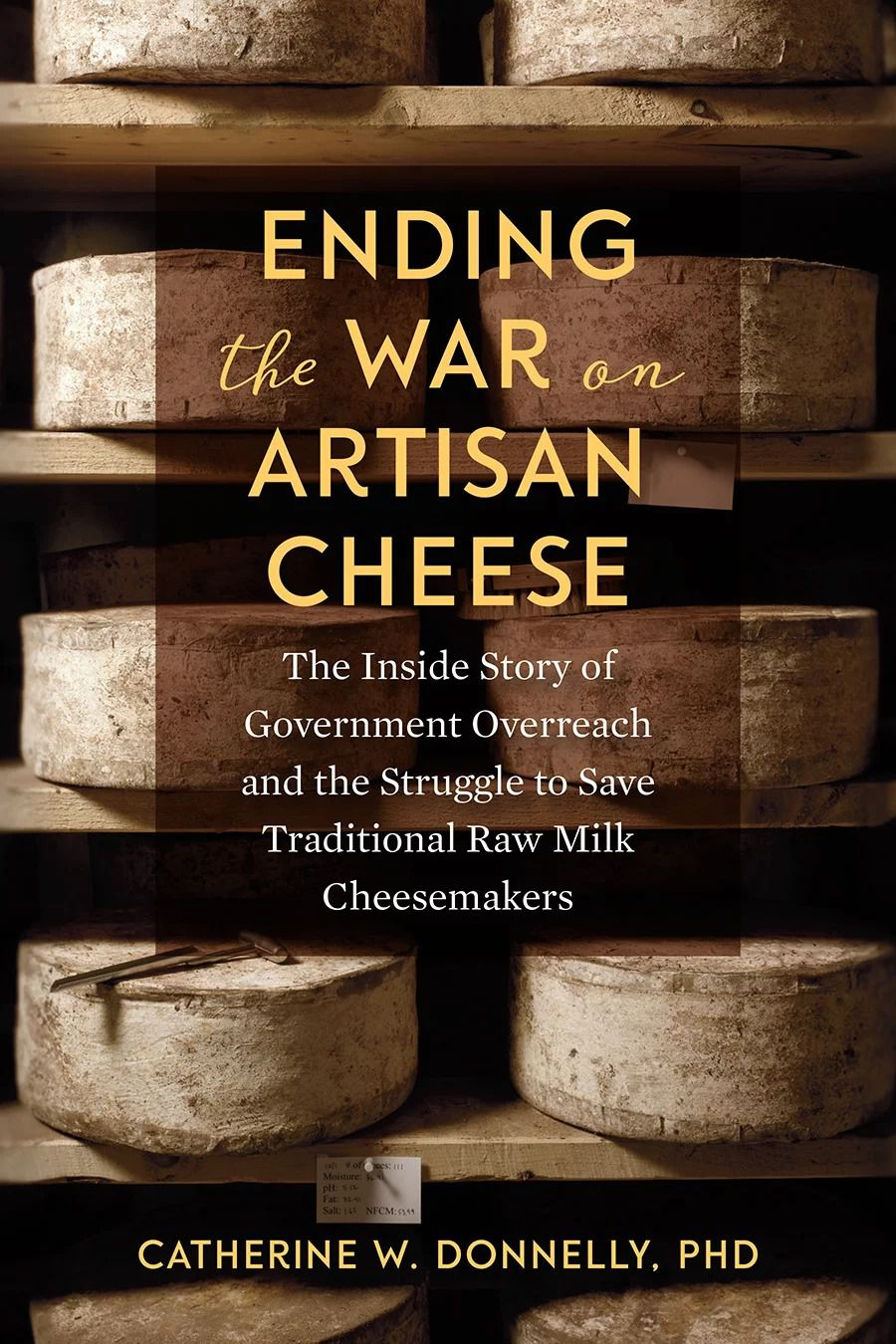 The cover of the book 'Ending the War on Artisan Cheese'