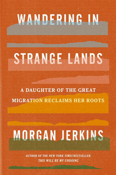 """Click for an excerpt from Morgan Jerkins' """"Wandering in Strange Lands: A Daughter of the Great Migration Reclaims Her Roots."""""""