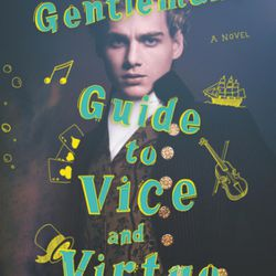 """""""The Gentleman's Guide to Vice and Virtue"""" is by Mackenzi Lee."""
