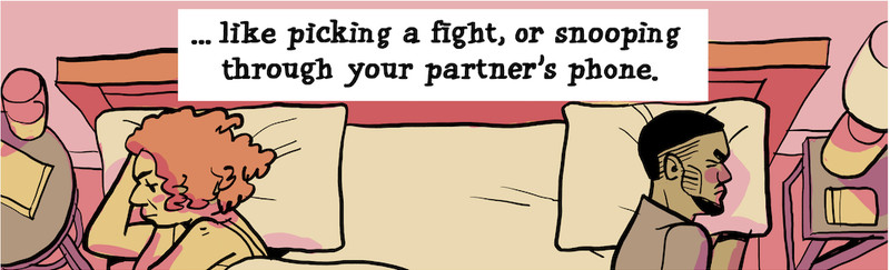 like picking a fight, or snooping through your partner's phone.