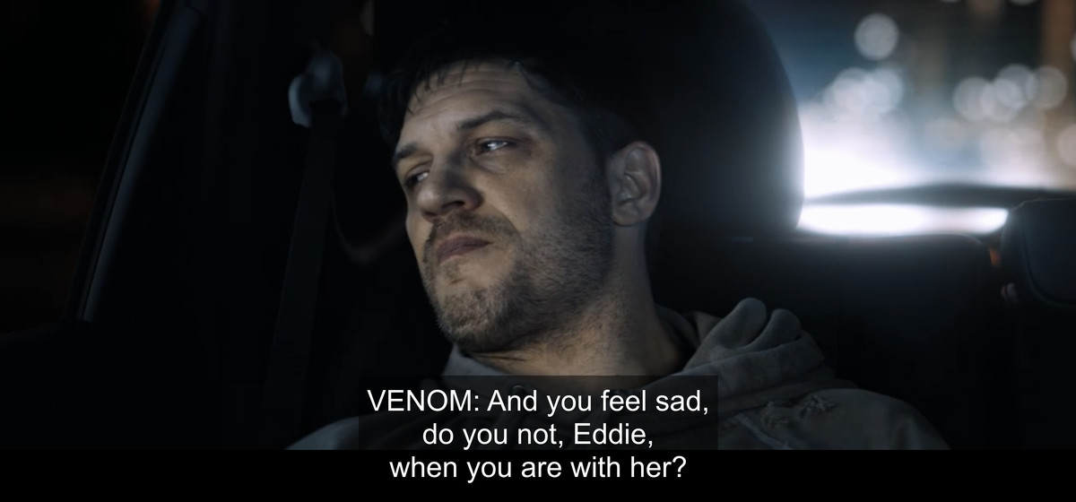 """Venom asks a worn-out-looking Eddie, """"And you feel sad, do you not, Eddie, when you are with her?"""