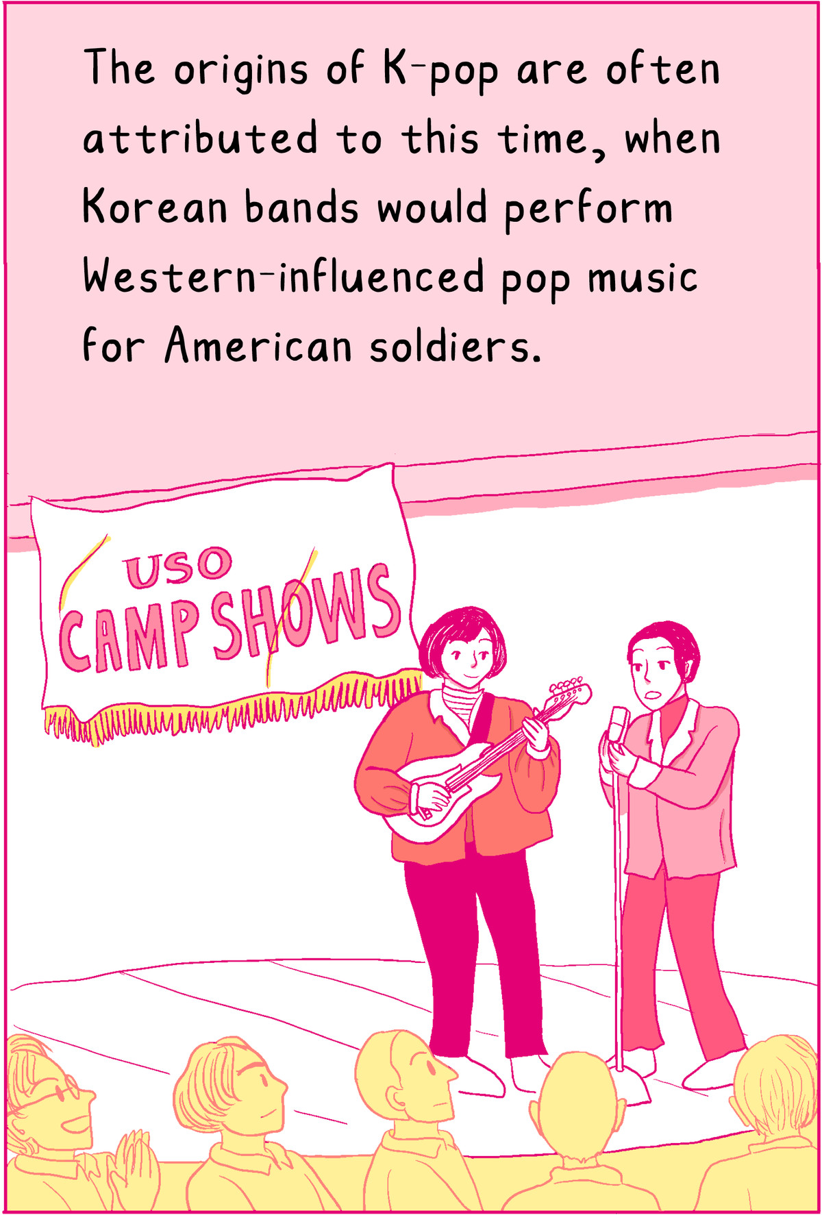The origins of K-pop are often attributed to this time, when Korean bands would perform Western-influenced pop music for American soldiers.