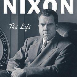"""Richard Nixon: The Life"" is by John A Farrell."