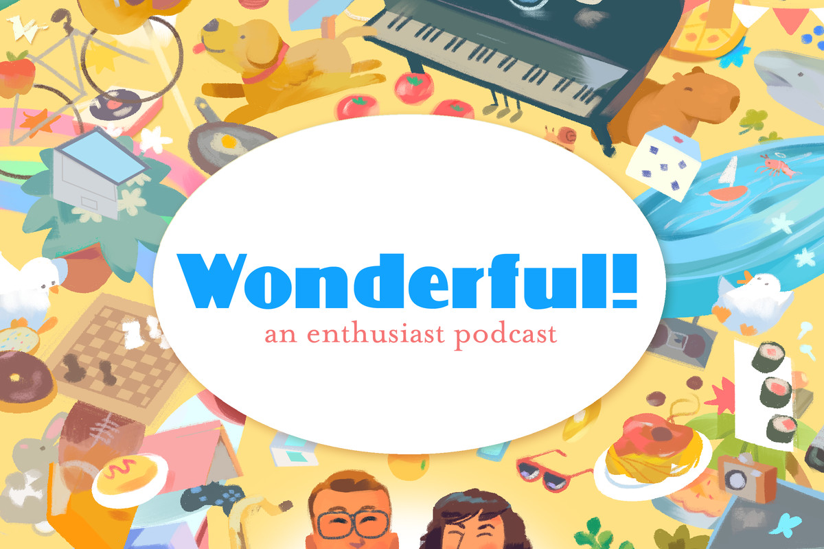 """A colorful illustration of all the things Griffin and Rachel find wonderful. Most prominent is a grand piano, a kiddie pool, and a dog chasing a frisbee. At the bottom is an illustration of Griffin with Rachel to his right. To the right of Rachel is a baby just peeking into frame. In the center of the picture is an oval with """"Wonderful! An enthusiast podcast"""" written in blue and orange."""