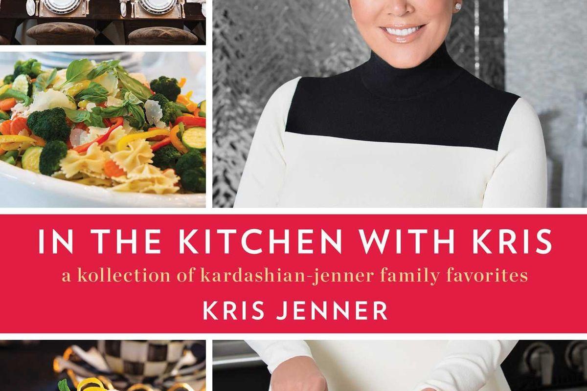 kris jenner is releasing a kardashian cookbook - eater