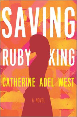 "Catherine Adel West's ""'Saving Ruby King."""