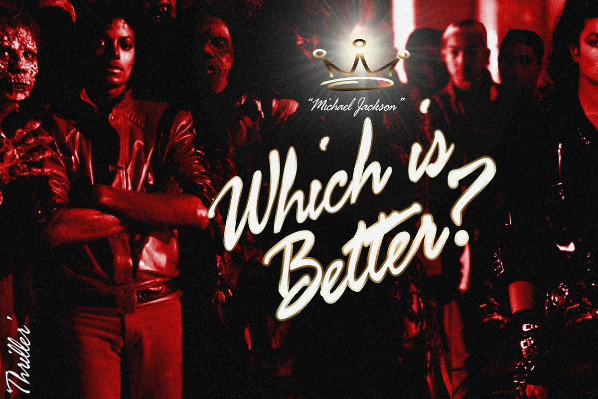 Michael Jacksons Thriller Vs Bad Which Is Better