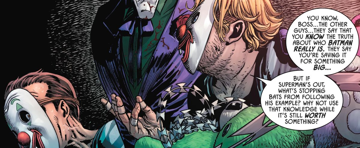 """""""They say that you know the truth about who Batman really is [...] you're saving it for something big [...],"""" a doomed henchman muses to the Joker, """"if Superman's out, what's stopping Batman from following his example? Why not use that knowledge while it's still worth something?"""" in Batman #85, DC Comics (2019)."""