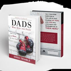"""Greg Trimble is the author of """"Dads Who Stay and Fight."""""""