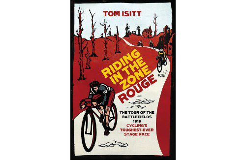 Riding in the Zone Rouge – The Tour of the Battlefields 1919 – Cycling's Toughest-Ever Stage Race, by Tom Isitt, is published by Weidenfeld & Nicholson