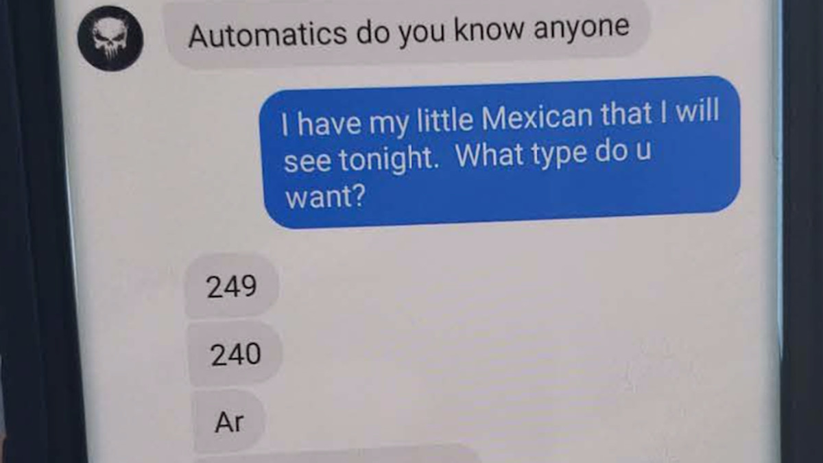 Federal officials say this was a text-message conversation between a government informant and a high-ranking drug cartel member asking for grenade launchers, assault rifles and other artillery, apparently for the cartel's operations in Mexico.