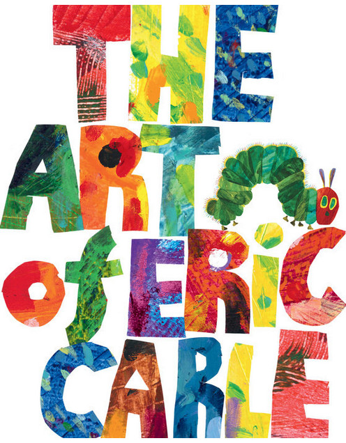 """""""The Art of Eric Carle."""""""