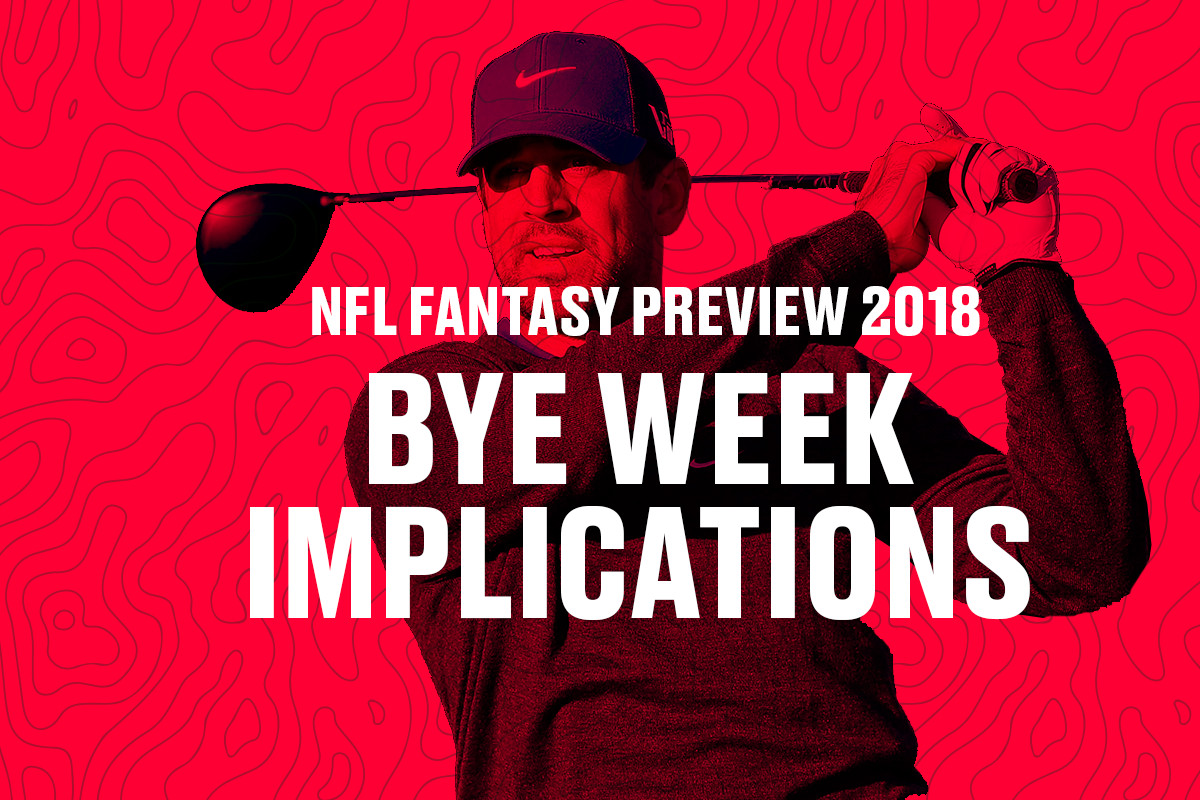 Fantasy Football 2018 These Are The Biggest Bye Week Implications