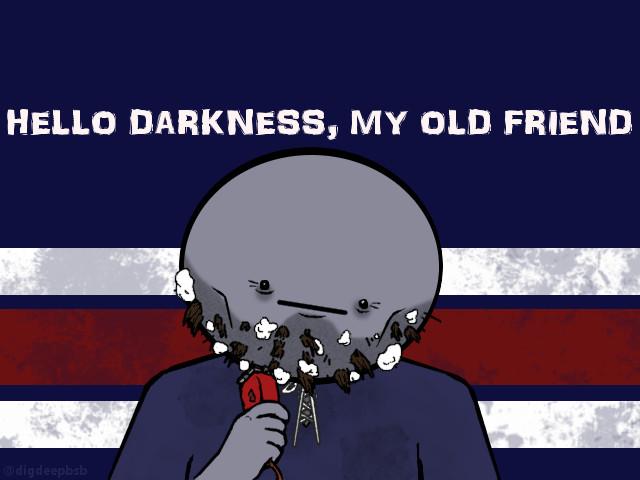 Darkness My Old Friend