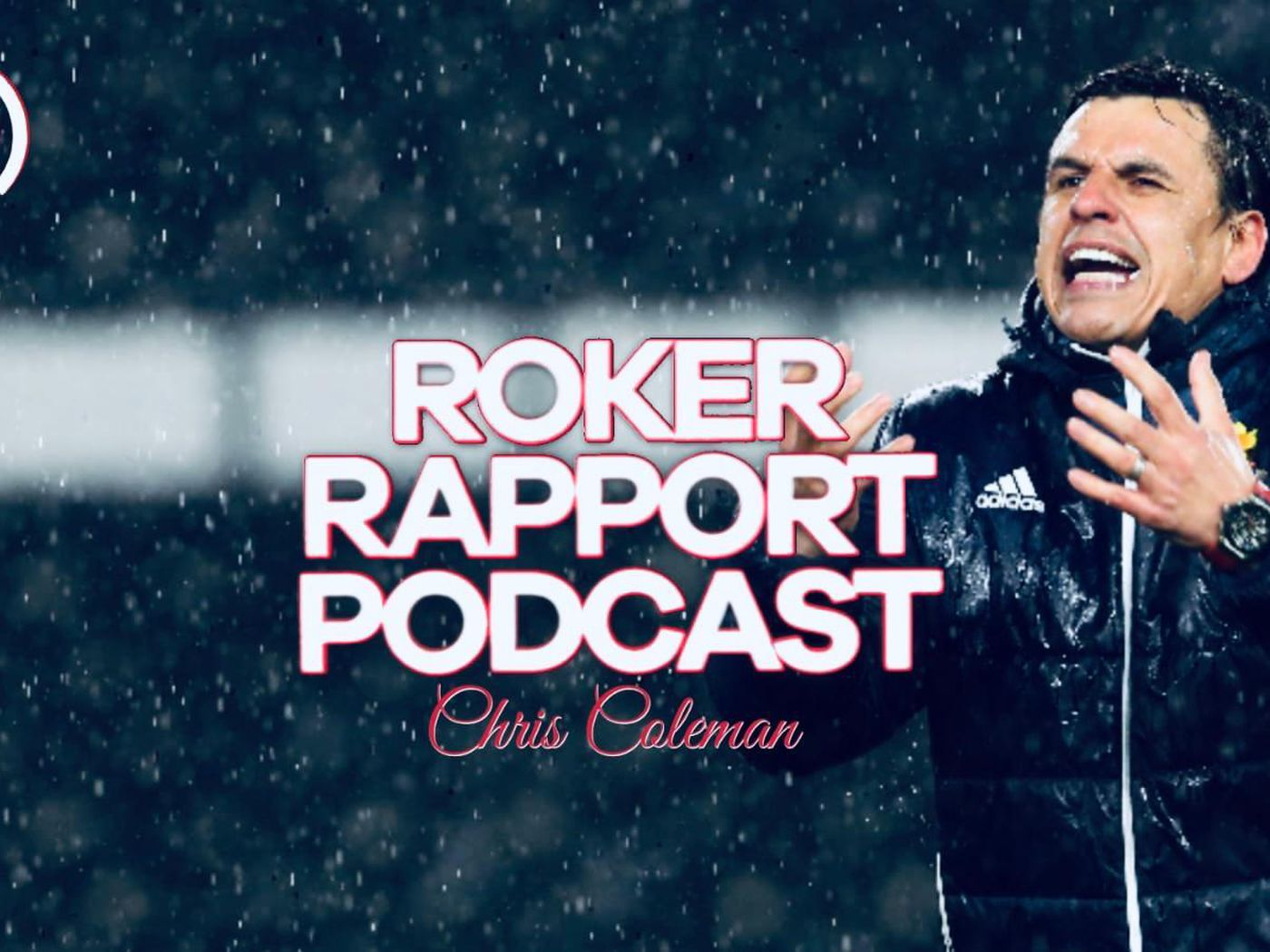 Roker Rapport Podcast With Former Wales And Sunderland Manager Chris Coleman Roker Report