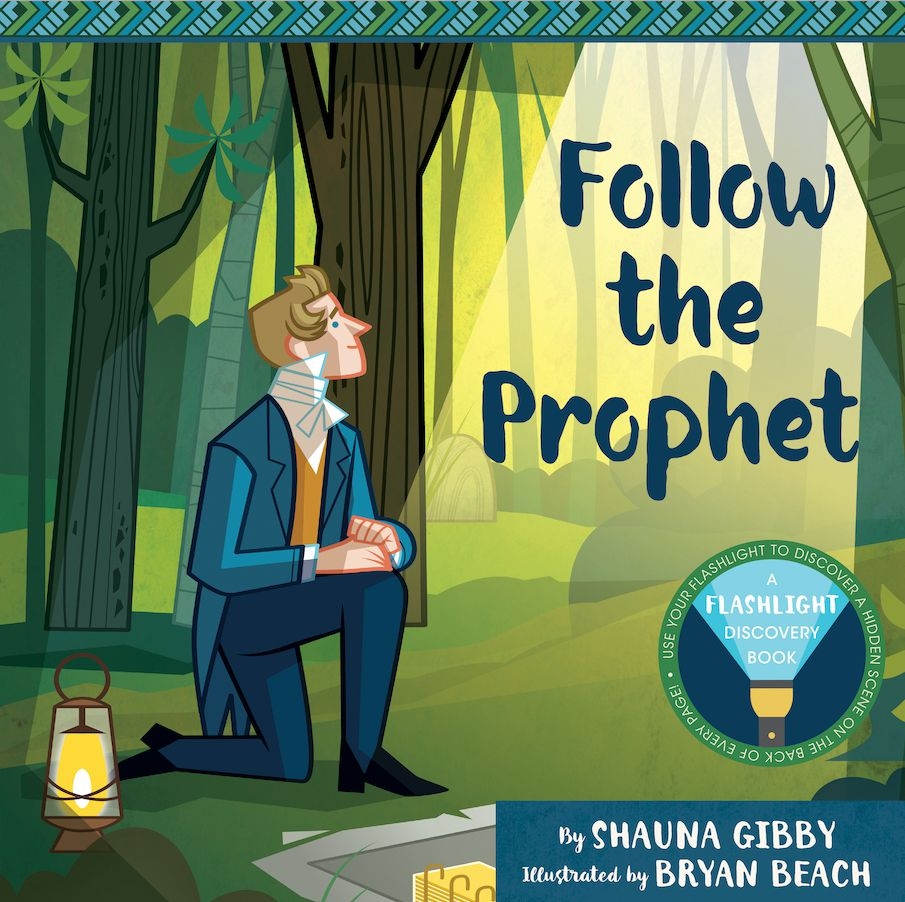 """""""Follow the Prophet"""" is by Shauna Gibby and illustrated by Bryan Beach."""