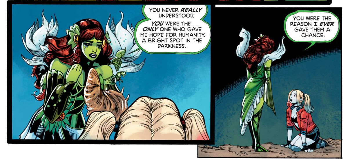 """""""You were the only one who gave me hope for humanity [...] You were the reason I ever gave them a chance,"""" Poison Ivy tells Harley Quinn in Harley Quinn & Poison Ivy #6, DC Comics (2020)."""