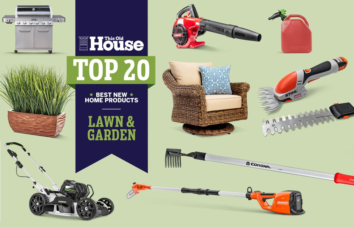 Top 20 Best New Home Products Lawn And Garden This Old House