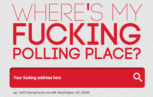 Where's my fucking polling place