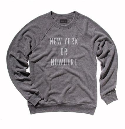 "Gray sweatshirt that reads ""New York or Nowhere"""