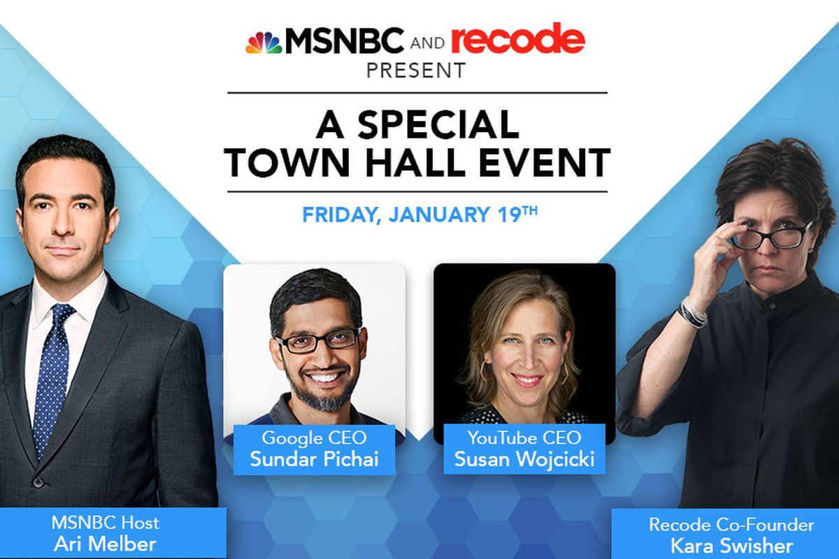 MSNBC and Recode present a town hall special event Friday, January 19, featuring Kara Swisher, Google CEO Sundar Pichai, YouTube CEO Susan Wojcicki and MSNBC host Ali Melber.