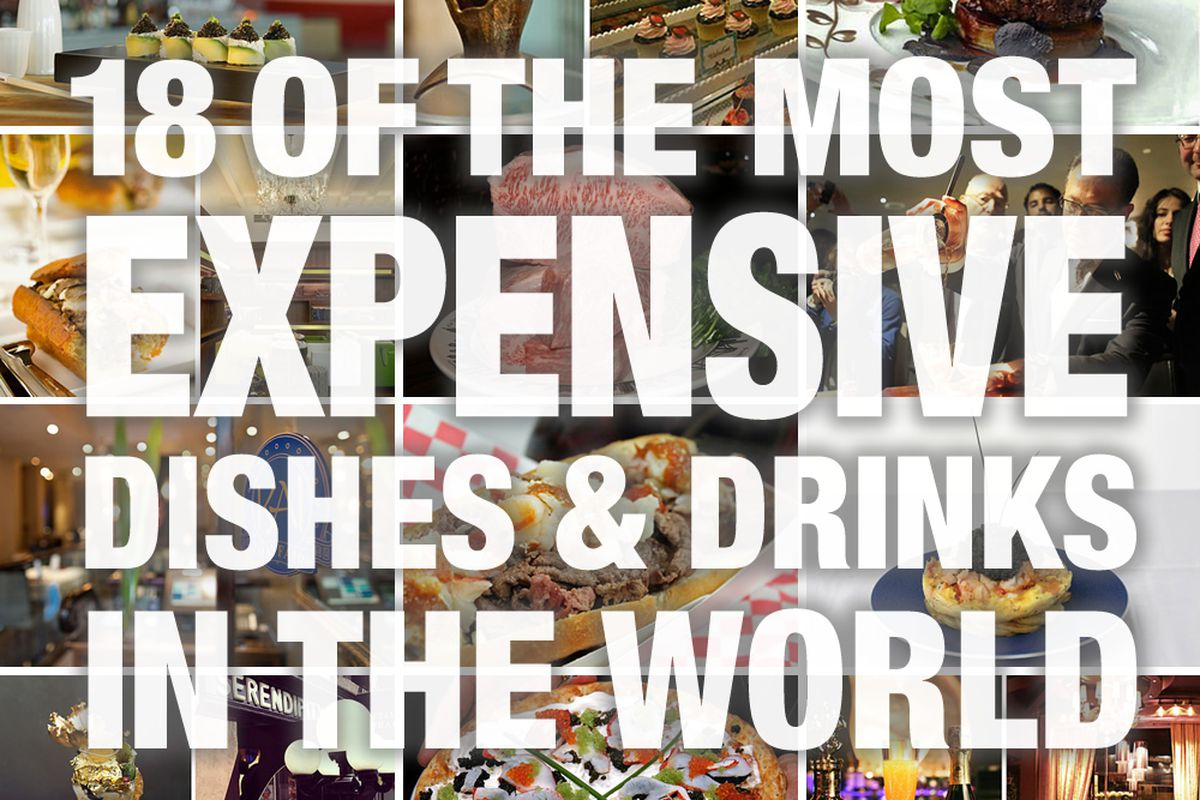 18 of the Most Outrageously Expensive Dishes and Drinks Around the ...