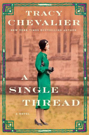 """""""A Single Thread""""by Tracy Chevalier."""