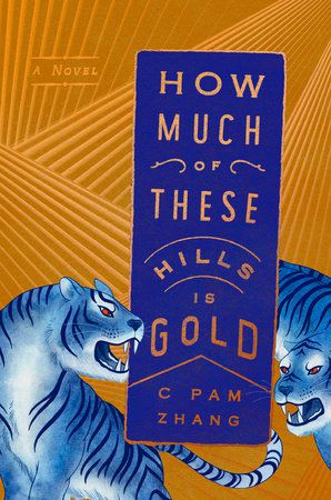 """C Pam Zhang's """"How Much of These Hills Is Gold."""""""
